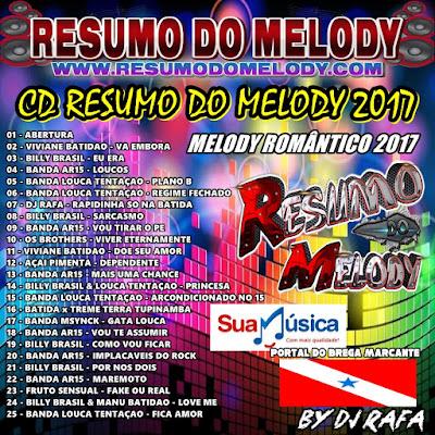 Cd Resumo do Melody 2k17 www.ResumodoMelody.com ( Melody Romântico ) Agosto 2017