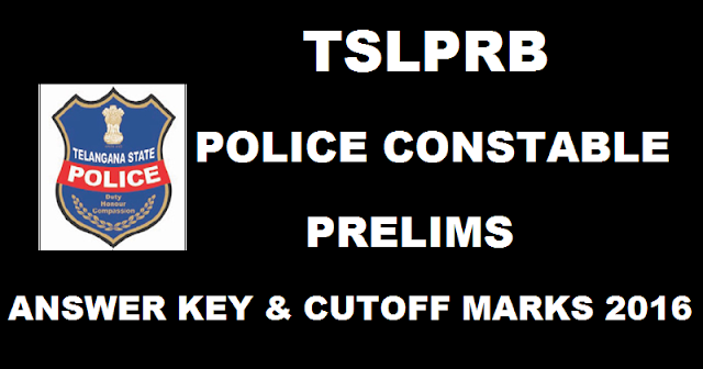 Telangana- Police -Constable -Prelims- Answer- key-2016-Cutoff -Marks -2016