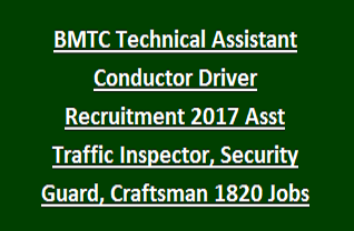 BMTC Technical Assistant Conductor Driver Recruitment 2017 Assistant Traffic Inspector, Security Guard, Craftsman 1820 Govt Jobs