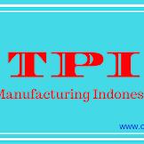 Lowongan Kerja CIKARANG Terbaru 2020 PT. TPI Manufacturing Indonesia