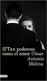 Tan poderoso como el amor- Cesar Antonio Molina