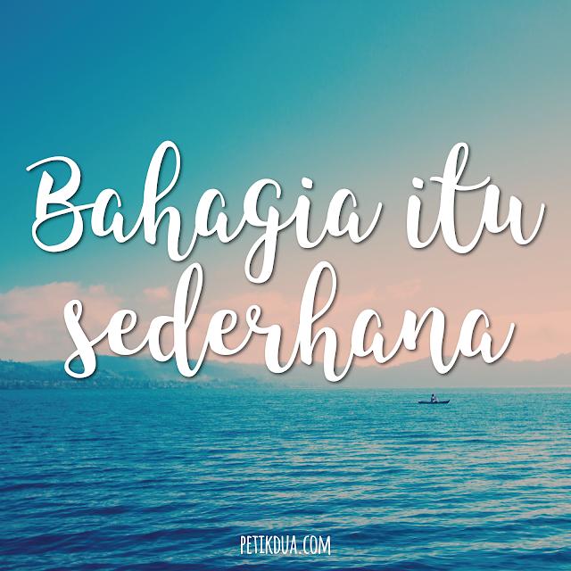 Bahagia itu Sederhana quotes kata mutiara kehidupan life