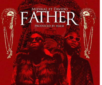 Download Mp3: Medikal – Father ft. Davido