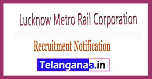LMRCL Lucknow Metro Rail Corporation  Recruitment 2017