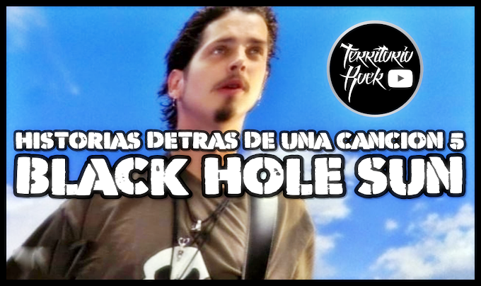 Historias detrás de una canción #5 - BLACK HOLE SUN (video)