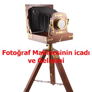 Fotoğraf Makinesinin icadı ve Gelişimi