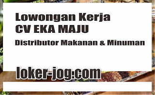 Lowongan Kerja CV EKA MAJU - Distributor Makanan & Minuman