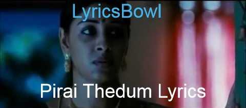 Pirai Thedum Lyrics - Mayakkam Enna - LyricsBowl