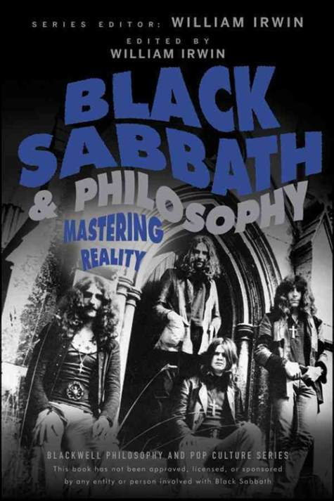 heavy rock black sabbath and philosophy mastering reality new book out now. Black Bedroom Furniture Sets. Home Design Ideas