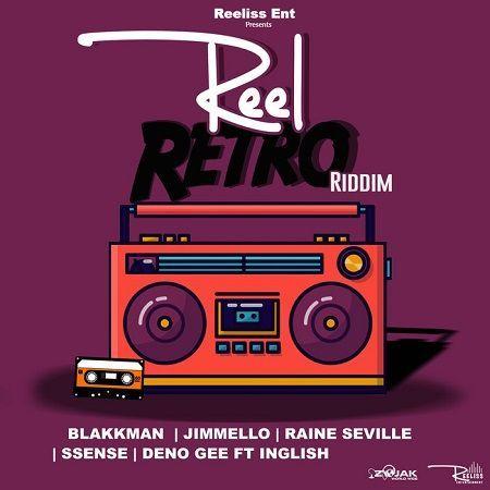 REEL RETRO RIDDIM – REELISS - 2019 ~ Reggae Dancehall Zone