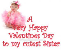 Valentines day images to my sister