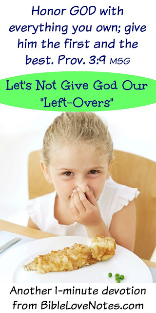 Don't Give God Your Leftovers - Proverbs 3:9