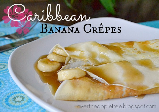 Recipe for Caribbean Banana Crepes by Over The Apple Tree