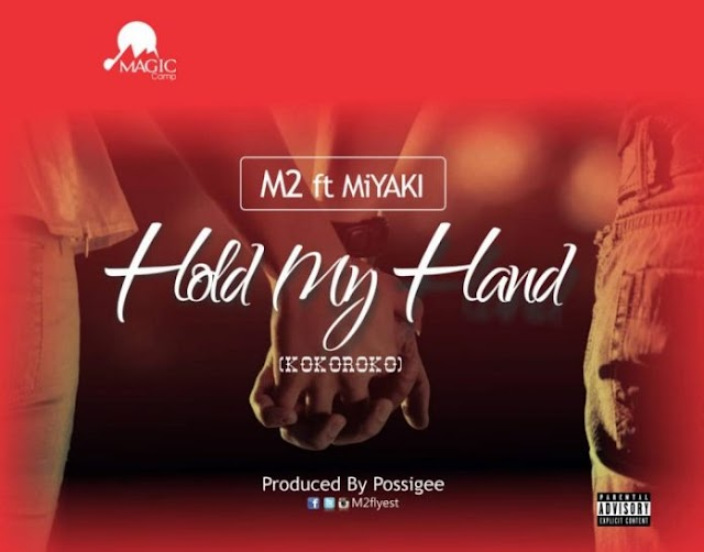 #VIDEO: M2 Ft MiYAKi - 'Hold My Hand (Kokroko)' (Official Video)