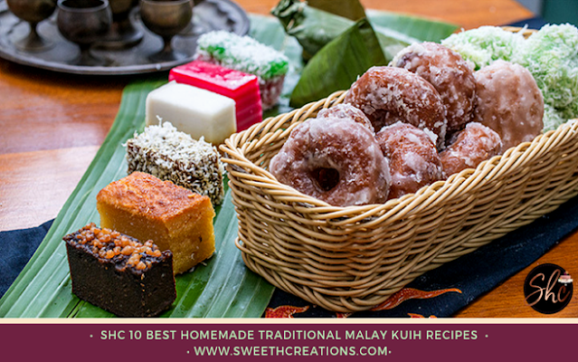 SHC 10 BEST HOMEMADE TRADITIONAL MALAY KUIH RECIPES