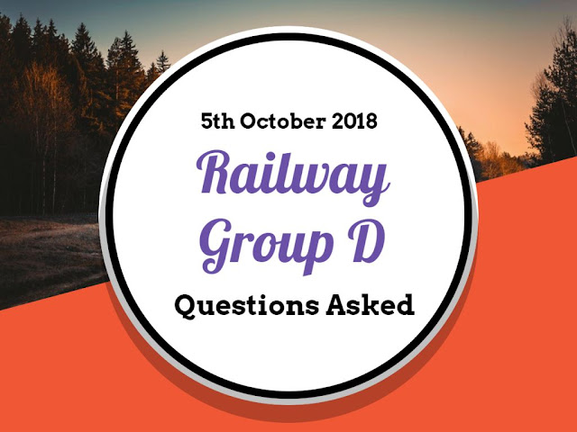 RRB Railway Group D Questions Asked: 5th October 2018 (Shift I+II+III) English & Hindi