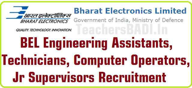 BEL Engineering Assistants,Technicians,Computer Operators,Jr Supervisors Recruitment 2016