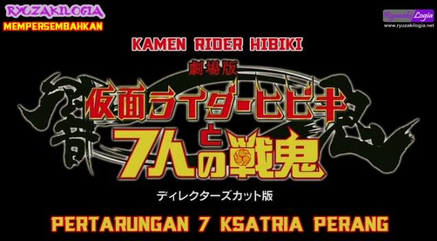 Kamen Rider Hibiki & 7 Oni The Movie DC Subtitle Indonesia