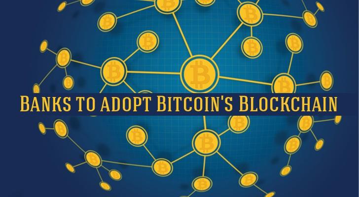 World's 9 Biggest Banks to adopt Bitcoin's Blockchain Technology
