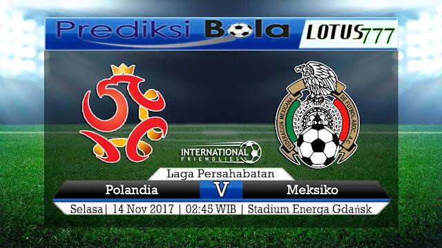 Lotus777.com Prediksi Bola Jalan Terbaik Laga Persahabatan Polandia Vs Meksiko 14 November 2017