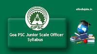 Goa PSC Junior Scale Officer Syllabus