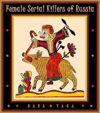 http://unknownmisandry.blogspot.com/2015/03/female-serial-killers-of-russia.html