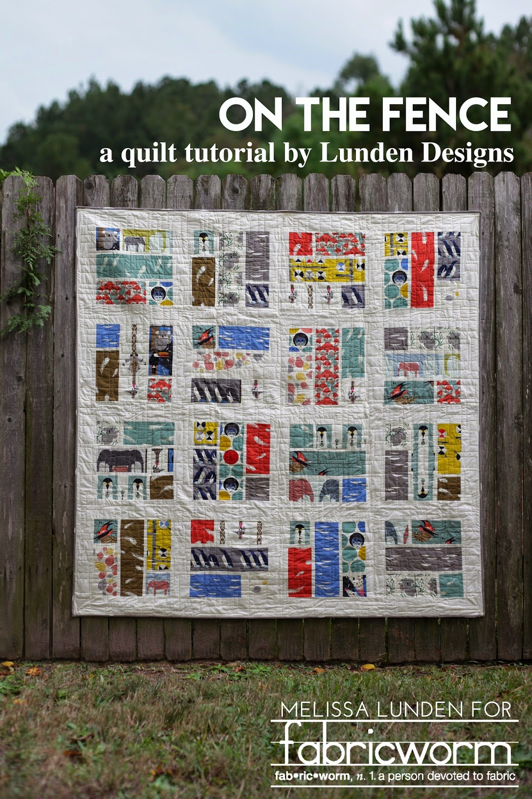On The Fence Quilt | A Tutorial from Lunden Designs ...