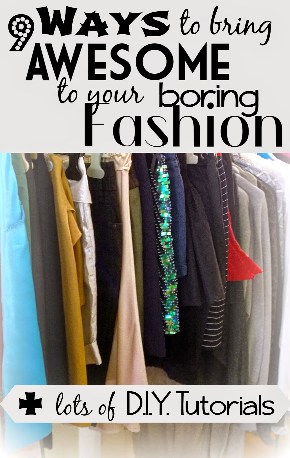 Ideas on how to spruce up & refashion old, plain or boring clothing plus links to lots of tutorials    9 Ways to Make Your Boring Fashion Awesome   Funky Jungle, fashion and personal style blog