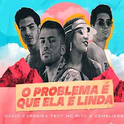 Baixar O Problema É Que Ela É Linda Remix - David Carreira feat. MC Rita e Gemeliers MP3