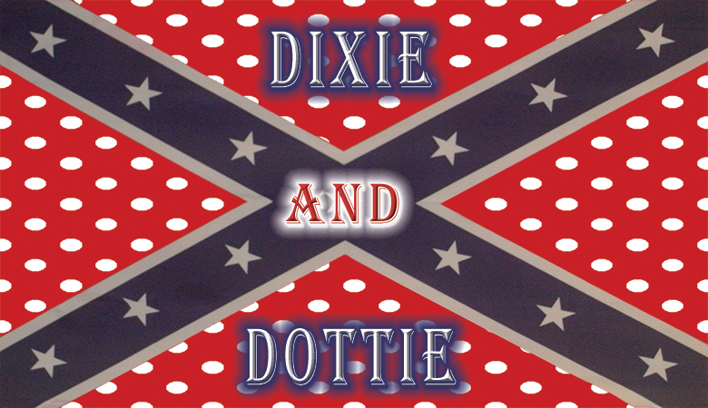 Dixie and Dottie