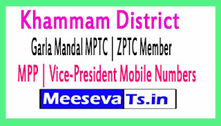Garla Mandal MPTC | ZPTC Member | MPP | Vice-President Mobile Numbers Khammam District in Telangana State