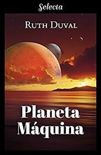 Planeta maquina- Ruth Duval