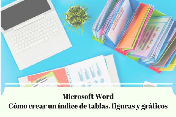 Crear índice de imagenes, figuras y gráficos en Word
