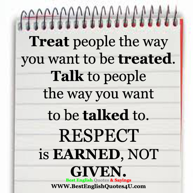 Treat People The Way You Want To Be Treated Best English Quotes