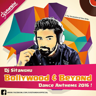 Dj Sitanshu-Bollywood-&-Beyond-Dance-Anthems-2016