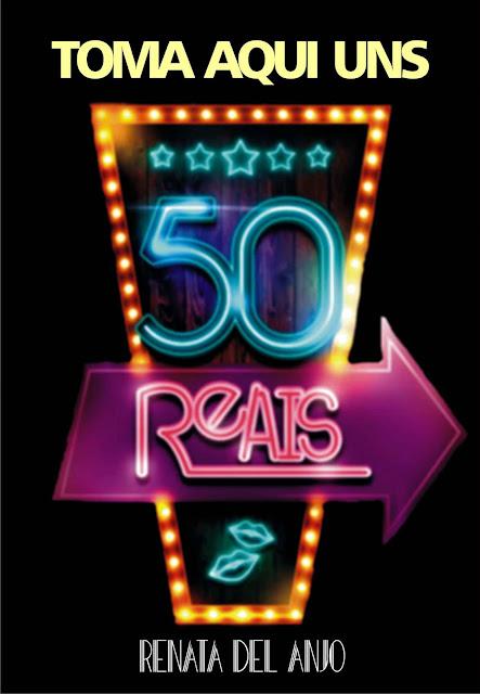 Toma Aqui Uns 50 Reais Renata Del Anjo