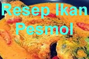 Resep Pesmol Ikan Mas Enak