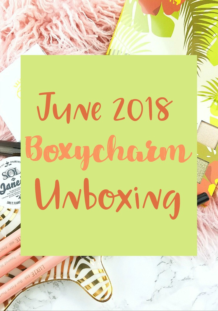 Unboxing My June 2018 Boxycharm
