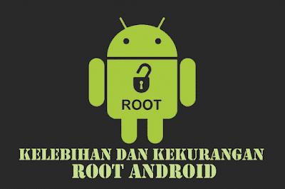 Kelebihan Dan Kekurangan Dari Root Android