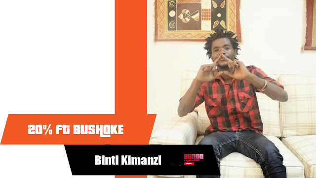 20 Percent - Binti Kimanzi (Ft Bushoke) | MP3 Download