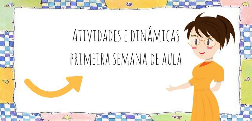 Texto Para O Primeiro Dia De Aula: Sugestões De Atividades E Dinâmicas Primeira Semana De