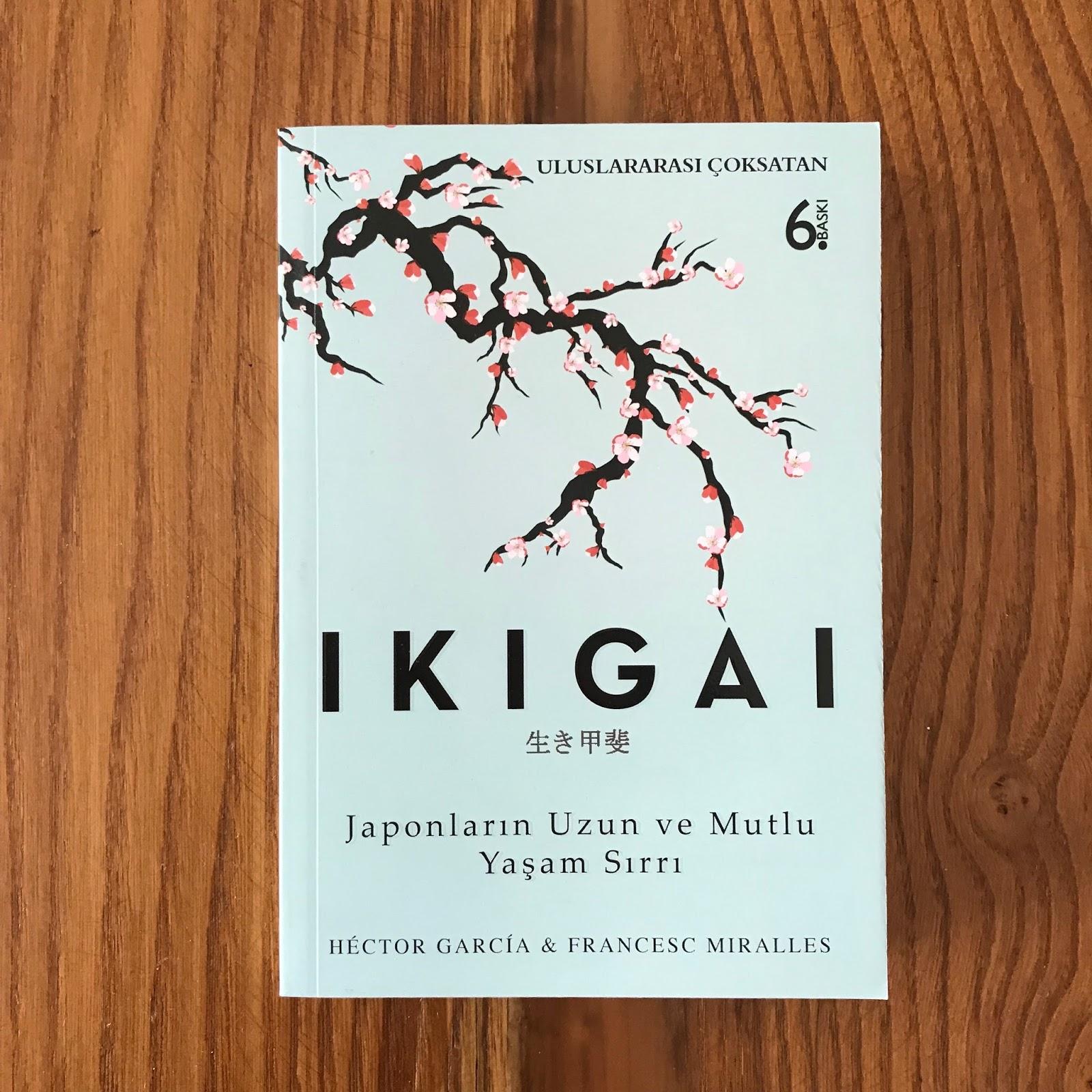 Ikigai - Japonlarin Uzun ve Mutlu Yasam Sirri