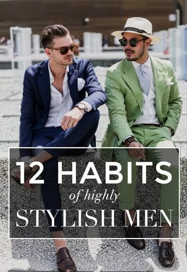 12 Habits of highly stylish men