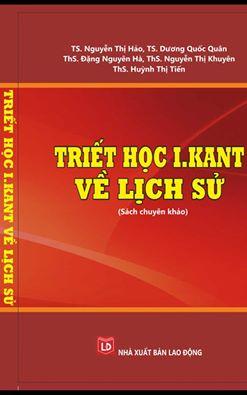 TS. Nguyễn Thị Hảo, TS. Dương Quốc Quân - Triết học I.Kant về lịch sử (sách chuyên khảo)