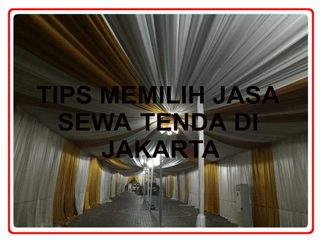 TIPS MEMILIH JASA SEWA TENDA DI JAKARTA