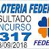 Resultado da Loteria Federal concurso 5317 (08/09/2018)