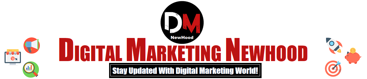 Digital Marketing NewHood - Get Best Digital Marketing Tips!!
