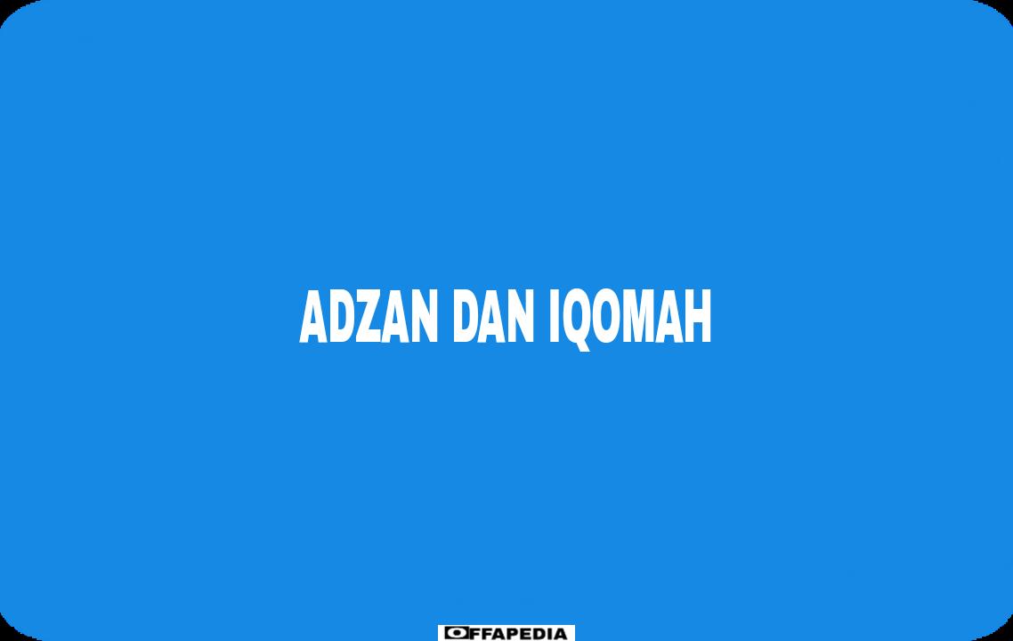 adzan dan iqomah