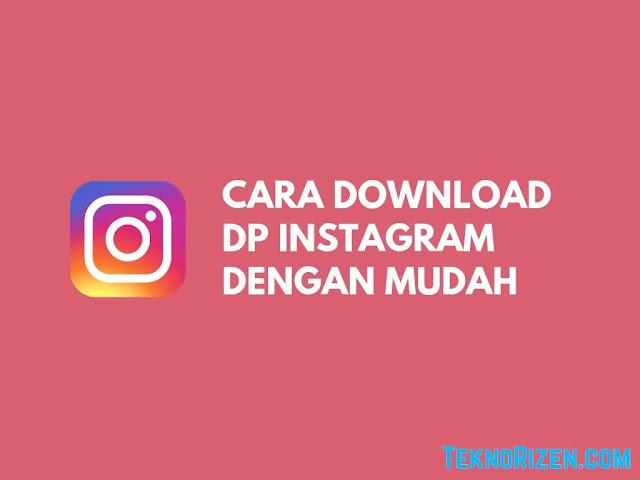 Cara Download DP Instagram Tanpa Aplikasi Terbaru