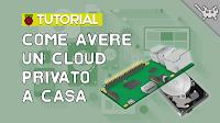 Come Avere un Cloud Privato con il Raspberry Pi 3!